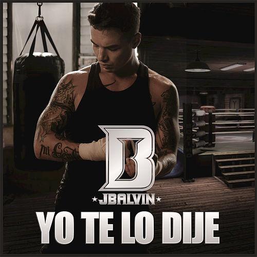 J Balvin – Yo Te Lo Dije (single cover art)