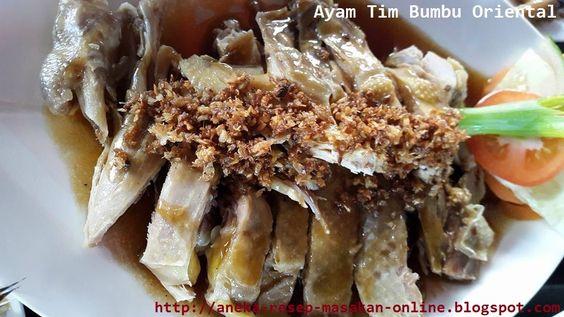 Ayam Tim Bumbu Oriental  Yuk simak resepnya http://aneka-resep-masakan-online.blogspot.co.id/2015/12/resep-ayam-tim-bumbu-oriental.html