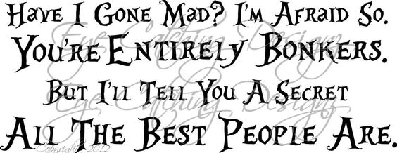 Alice in the Wonderland Have I Gone Mad Quote Art Wall Decal Vinyl Decor Home