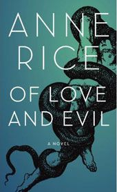 anne rice - of love and evil