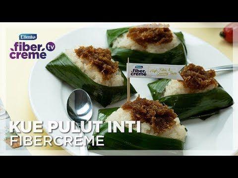 Resep Makanan Tempo Doeloe Kue Pulut Inti Fibercreme Youtube Rice Desserts Food Creme