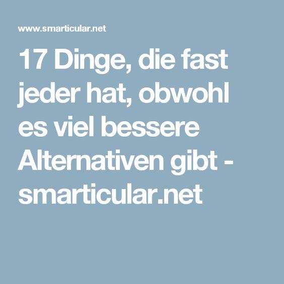 17 Dinge, die fast jeder hat, obwohl es viel bessere Alternativen gibt - smarticular.net