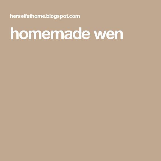 homemade wen