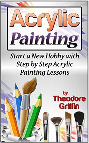 Acrylic painting start a new hobby with step by step for Step by step acrylic painting tutorial