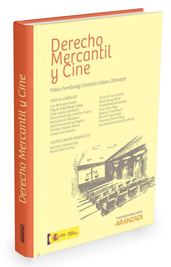 Derecho mercantil y cine / Pablo Fernández Carballo-Calero (director). - 2016