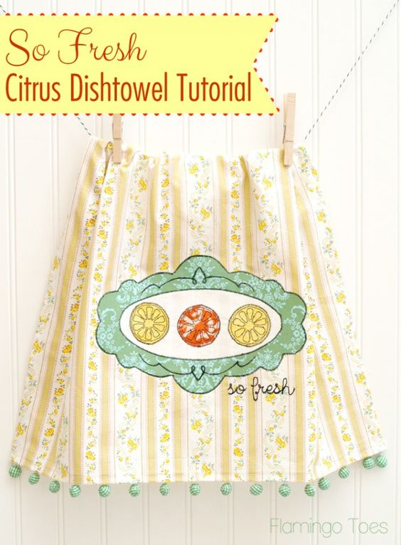So Fresh Citrus Dishtowel Tutorial: