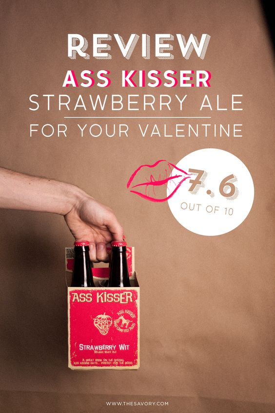 Review: The Strawberry Beer That Makes It Ok To Be An Ass-Kisser #valentinesday - See more at: http://www.thesavory.com/review-strawberry-beer-makes-it-ok-be-ass-kisser.html#sthash.FNxp1GU5.dpuf