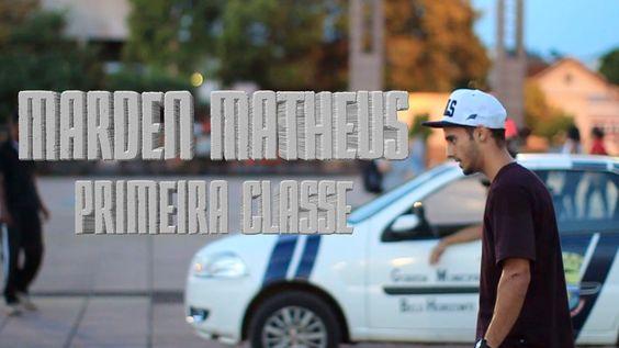 Marden Matheus - Primeira Classe Part