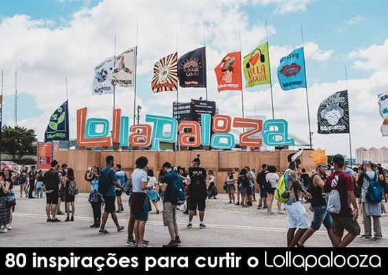 80 looks para curtir o Lollapalooza
