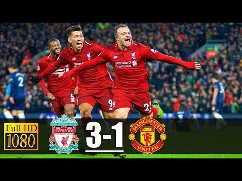Liverpool Vs Manchester United 3 1 All Goals Full Highlights Hd Youtube Liverpool Vs Manchester United Manchester United Liverpool