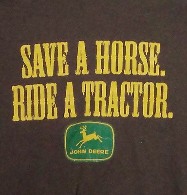 John Deere Mens SS T-shirt XL Save A Horse Ride A Tractor Brown Logo $25.99 OBO