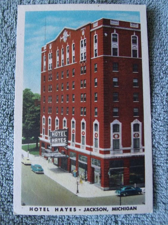 Jackson Michigan White Border Era Postcard Hotel Hayes We Used To Have Proms There My Hometown Thru The Years Pinterest And