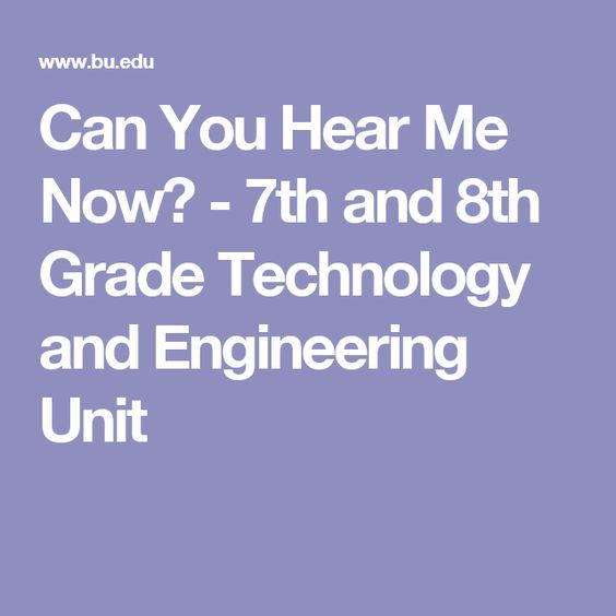 Can You Hear Me Now? - 7th and 8th Grade Technology and Engineering Unit