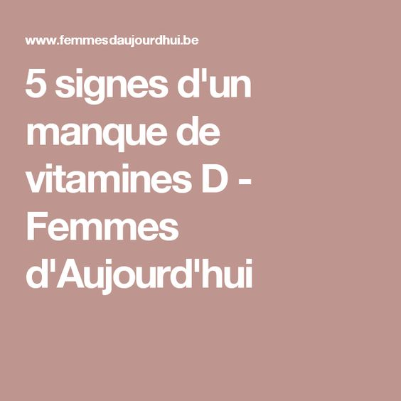 5 signes d'un manque de vitamines D - Femmes d'Aujourd'hui
