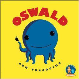 Oswald. Dan Yaccarino (4 years+)