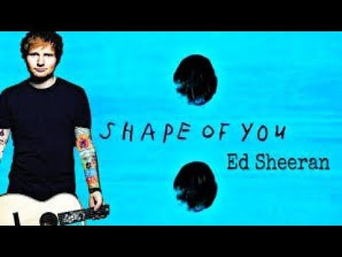 Ed Shareen Sng Shape Of You Cover Song India Girl Shape Of You Song Mp3 Song Download Mp3 Song