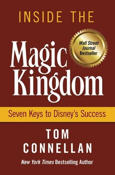 Precision Series Inside the Magic Kingdom: Seven Keys to Disney's Success