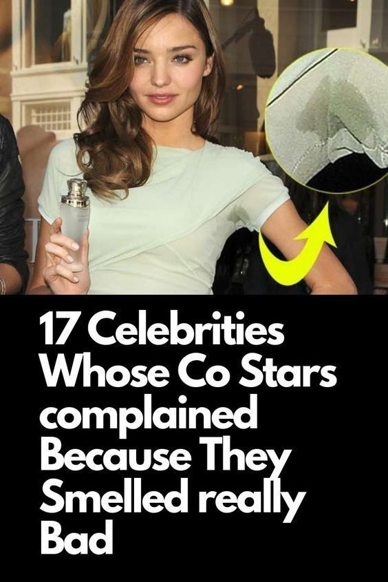 17 Celebrities Whose Co Stars Complained Because They Smelled Really Bad In 2020 Celebrities Famous Celebrities Bad