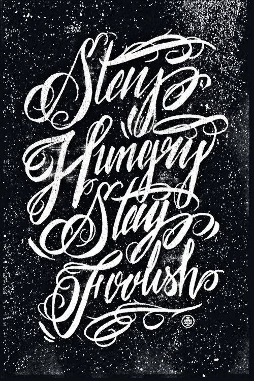 """""""Stay Hungry, Stay Foolish!"""" #RIPSteveJobs"""