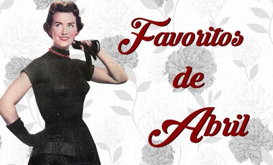 Os Favoritos de Abril | Vintage Pri