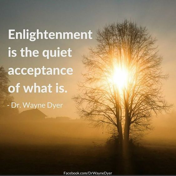 #Enlightenment #WayneDyer