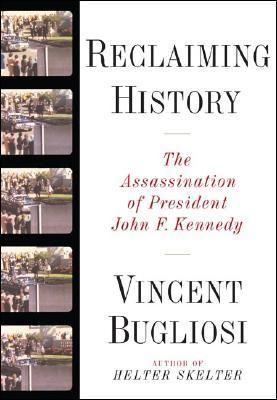 Reclaiming History: The Assassination of John F. Kennedy