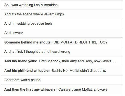 Blame Moffat for every bad thing that happens. Whether or not, it is always his fault.