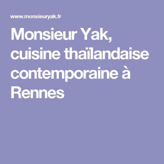 Monsieur Yak Cuisine Thailandaise Contemporaine A Rennes Rennes