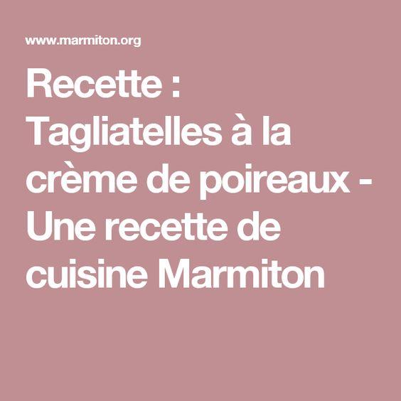 Recette : Tagliatelles à la crème de poireaux - Une recette de cuisine Marmiton