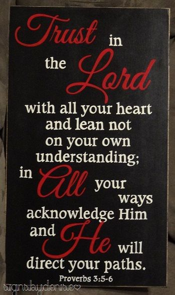 "Trust in the Lord with all your heart...Proverbs 3:5-6 Sign, Scripture Sign - 14"" x 24"" SignsbyDenis"