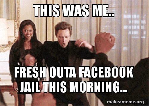 Facebook Jail Meme Facebook Jail Pics Work With John D Facebook Jail Jail Meme Jail