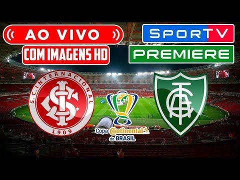 Assistir Internacional X America Mg Ao Vivo Com Imagem Hd Copa Do Brasil Internacional Ao Vivo Assistir Jogo America Mg
