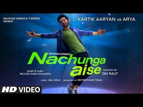 Nachunga Aise Song Millind Gaba Feat Kartik Aaryan Music Mg Asli Gold Om Raut Bhushan Kumar Youtube Lyrics Latest Song Lyrics New Hindi Songs