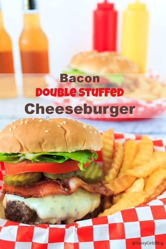 Double Stuffed Bacon Cheeseburger Recipe | Sassy Girlz Blog