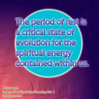 This period of rest is a critical state of evolution for the spiritual energy contained within us.