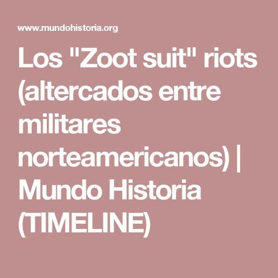 """Los """"Zoot suit"""" riots (altercados entre militares norteamericanos)   Mundo Historia (TIMELINE)"""