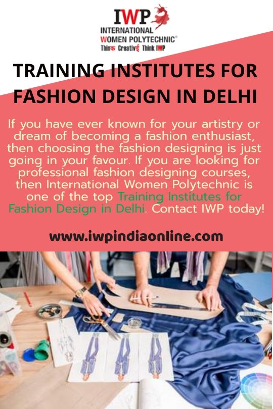 As A Leading Institution For Women S Education In Delhi Iwp Offers A Very Sophisticated And Detailed Course Fashion Designing Institute Fashion Design Design