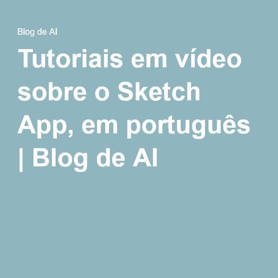 Tutoriais em vídeo sobre o Sketch App, em português | Blog de AI