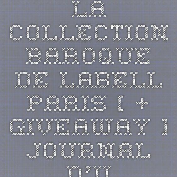 La collection Baroque de Labell Paris [ + GiveAway ] - Journal d'une make-up addict