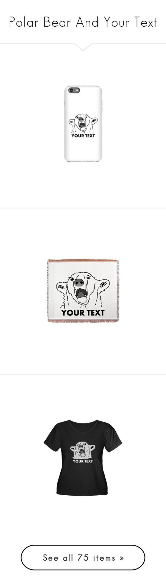 """Polar Bear And Your Text"" by polyart-466 ❤ liked on Polyvore featuring accessories, tech accessories, tops, t-shirts, bear tee, women plus size tops, plus size print tops, plus size tops, pattern tees and home"