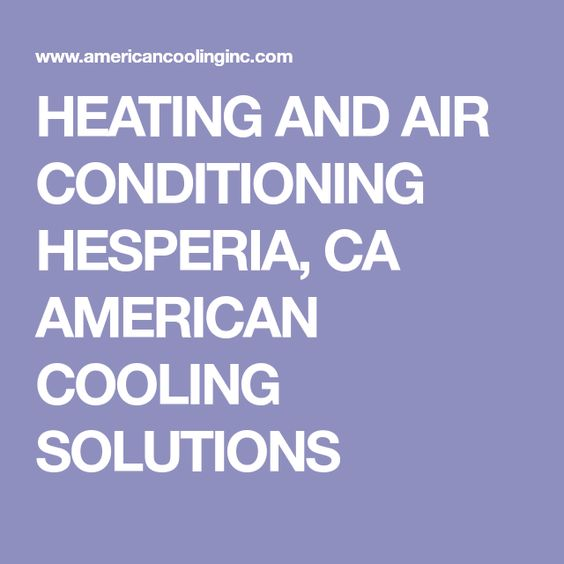 Heating And Air Conditioning Hesperia Ca American Cooling