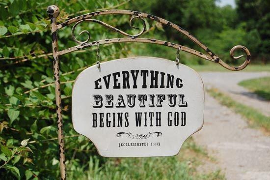 """""""He has made everything beautiful in its time."""" -Ecclesiastes 3:11"""