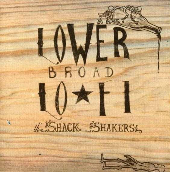 Legendary Shack Shakers - Lower Broad Lo-Fi