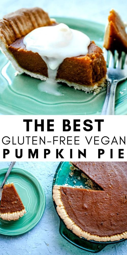 The Best Vegan Gluten Free Pumpkin Pie Recipe In 2020 Vegan Pumpkin Pie Vegan Pumpkin Gluten Free Pumpkin Pie