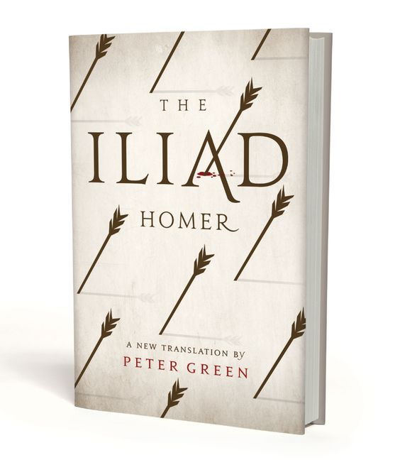 The Iliad, Homer. New Translation by Peter Green. Cover design Charles Brock. May 2015.