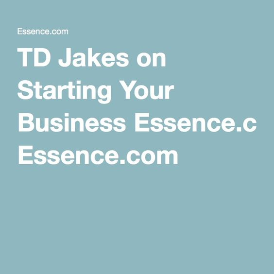 TD Jakes on Starting Your Business Essence.com