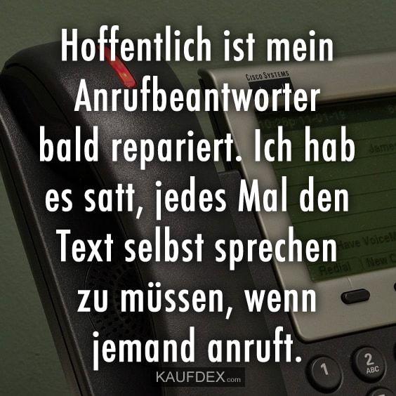 Hoffentlich Ist Mein Anrufbeantworter Bald Repariert Kaufdex Witzige Spruche Lustige Spruche Witze Spruche
