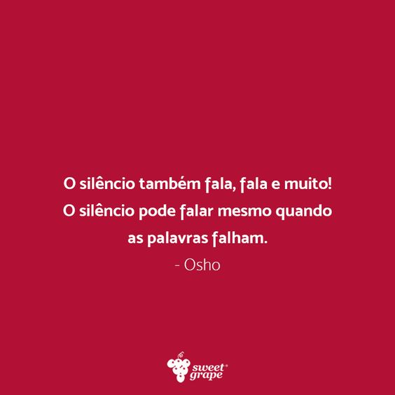 #frase #Osho #silêncio #palavras #sabedoria #SweetGrape