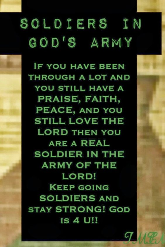 We are soldiers in the army of the Lord!!!