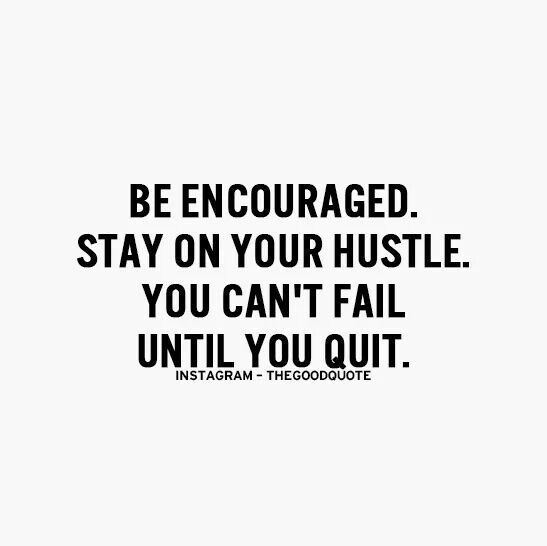 Stay on your hustle ..